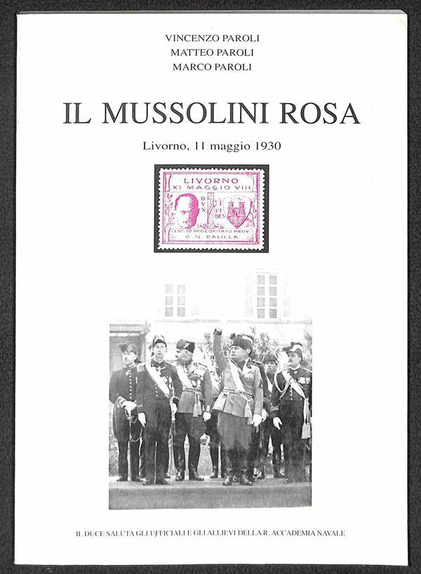 BIBLIOTECA FILATELICA - Il Mussolini Rosa - Vincenzo Paroli - catalogo storico descrittivo illustrato con valutazioni - nuovo in perfette condizioni