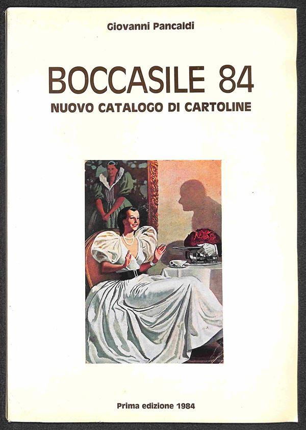 BIBLIOTECA FILATELICA - Boccasile 84 - Giovanni Pancaldi - catalogo di cartoline illustrate - prima edizione 1984 - nuovo in perfette condizioni