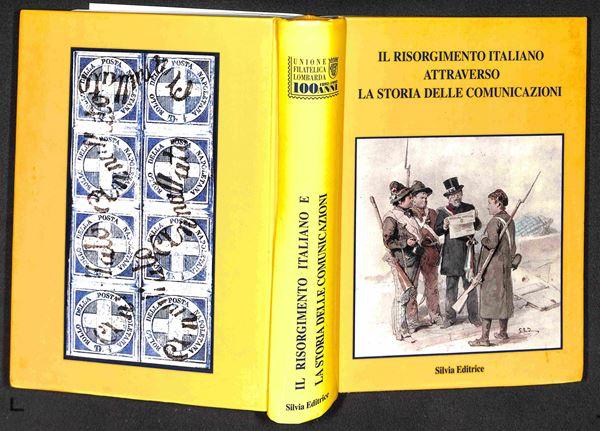 BIBLIOTECA FILATELICA - Il risorgimento italiano attraverso le storia delle comunicazioni - 1992 - volume storico descrittivo illustrato - nuovo in perfette condizioni