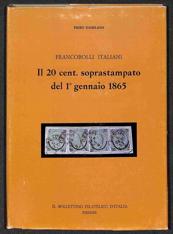 BIBLIOTECA FILATELICA - Il 20 cent soprastampato del I° gennaio 1865 - Piero Damilano - 1974 - volume storico descrittivo illustrato - nuovo in perfette condizioni